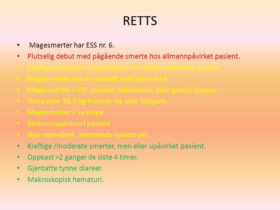 RETTS Magesmerter har ESS nr. 6. Plutselig debut med pågående smerte hos allmennpåvirket pasient. Kraftige moderate magesmerter hos allmennpåvirket pa