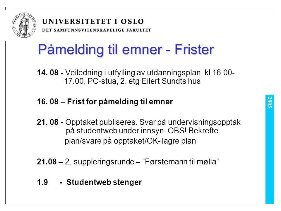 2005 SiO – studentens velferdsorganisasjon Velkommen til semesterstart.