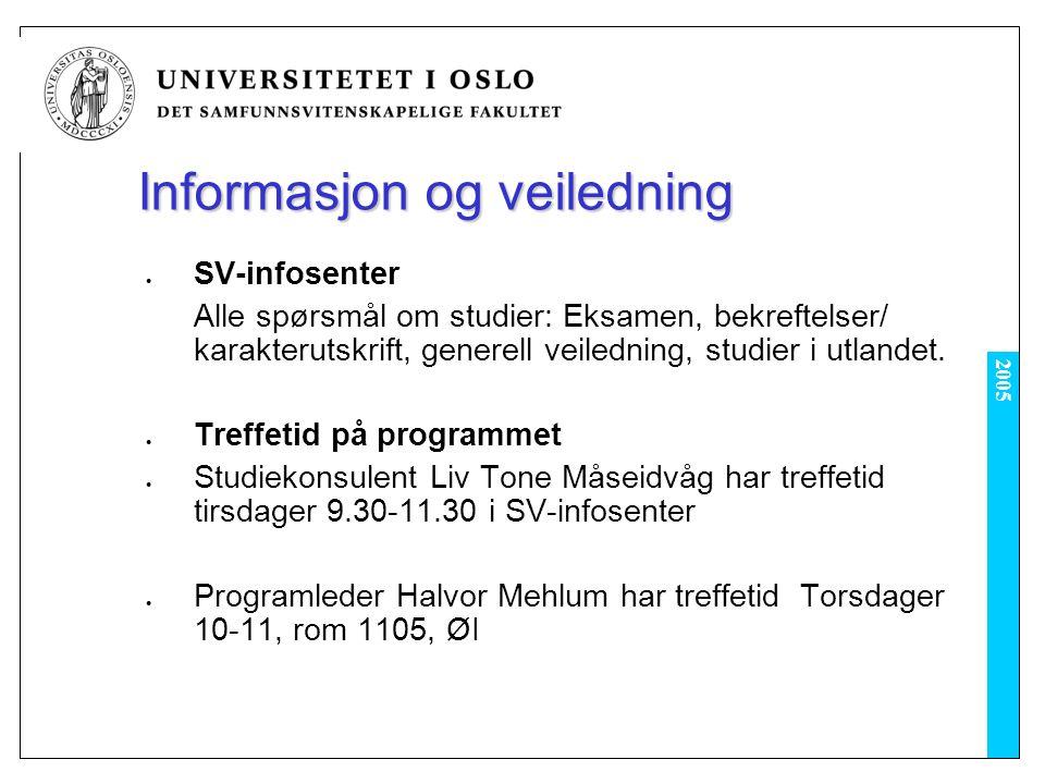 2005 Informasjon og veiledning SV-infosenter Alle spørsmål om studier: Eksamen, bekreftelser/ karakterutskrift, generell veiledning, studier i utlande