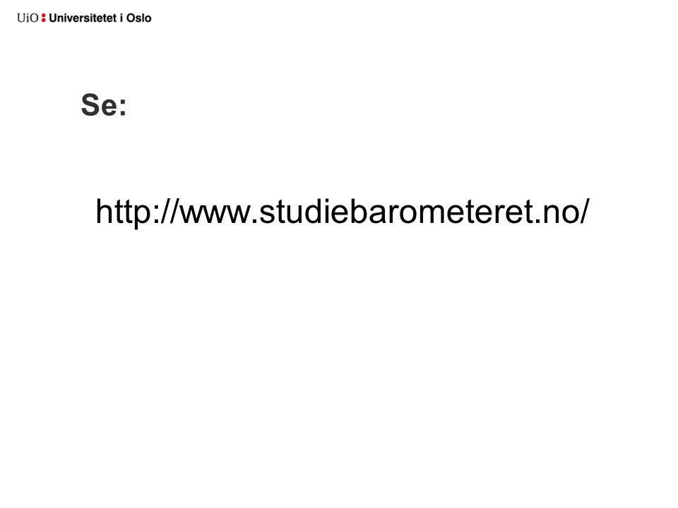Se: http://www.studiebarometeret.no/