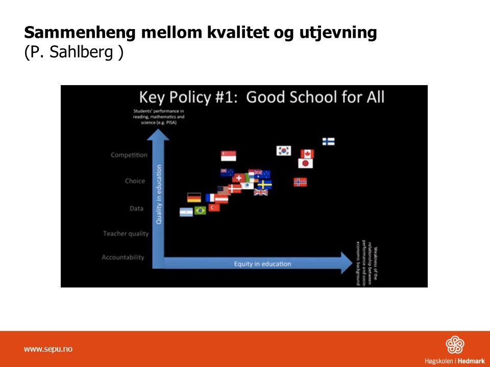 Sammenheng mellom kvalitet og utjevning (P. Sahlberg ) www.sepu.no