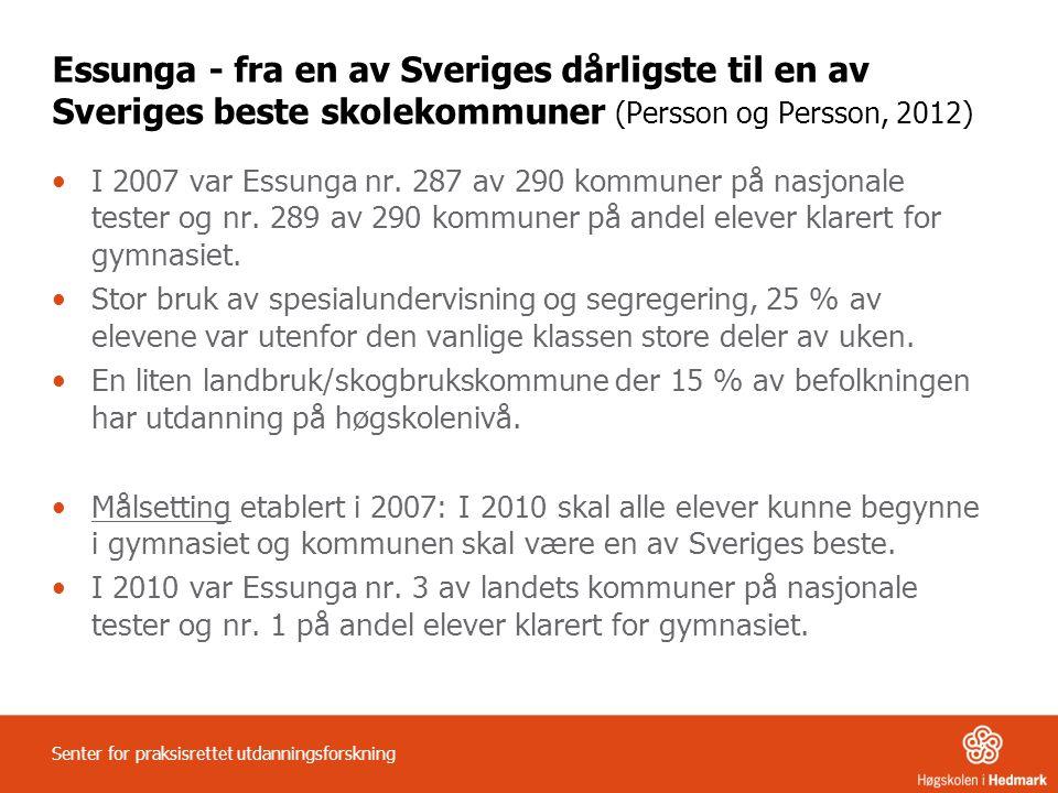 Essunga - fra en av Sveriges dårligste til en av Sveriges beste skolekommuner (Persson og Persson, 2012) I 2007 var Essunga nr.