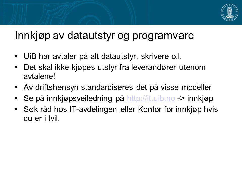 Innkjøp av datautstyr og programvare UiB har avtaler på alt datautstyr, skrivere o.l.
