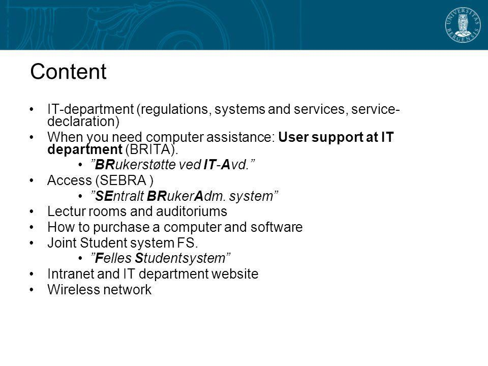 Content IT-department (regulations, systems and services, service- declaration)‏ When you need computer assistance: User support at IT department (BRITA).