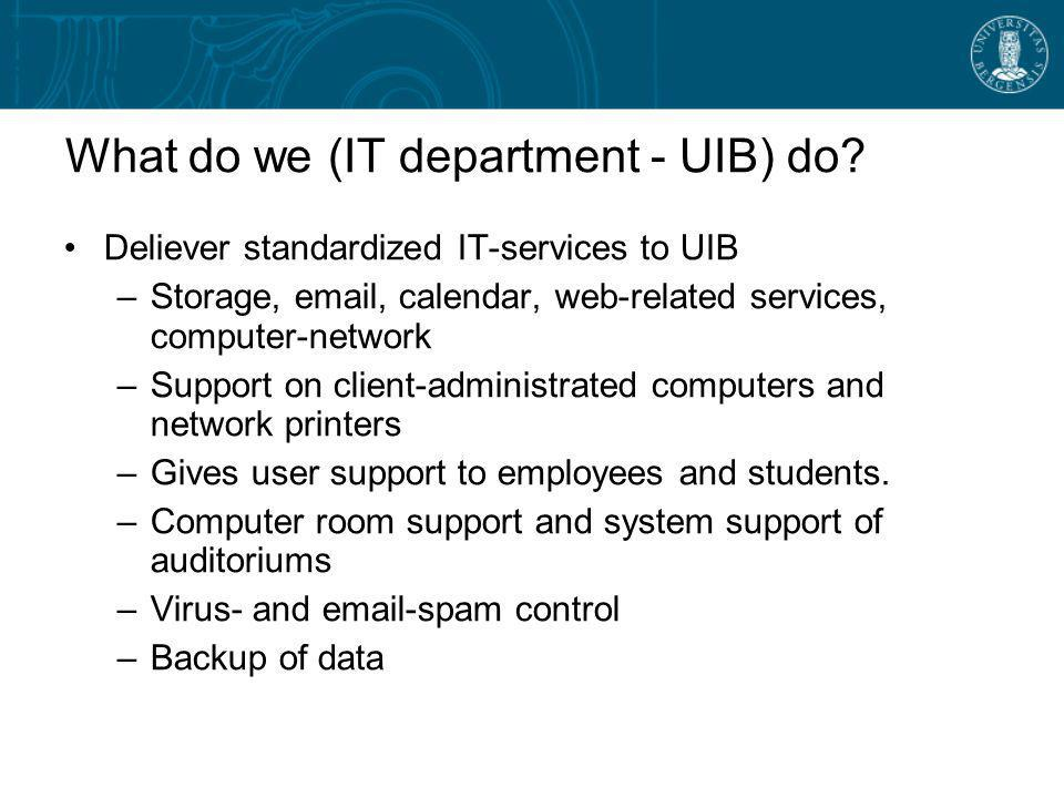 What do we (IT department - UIB) do.