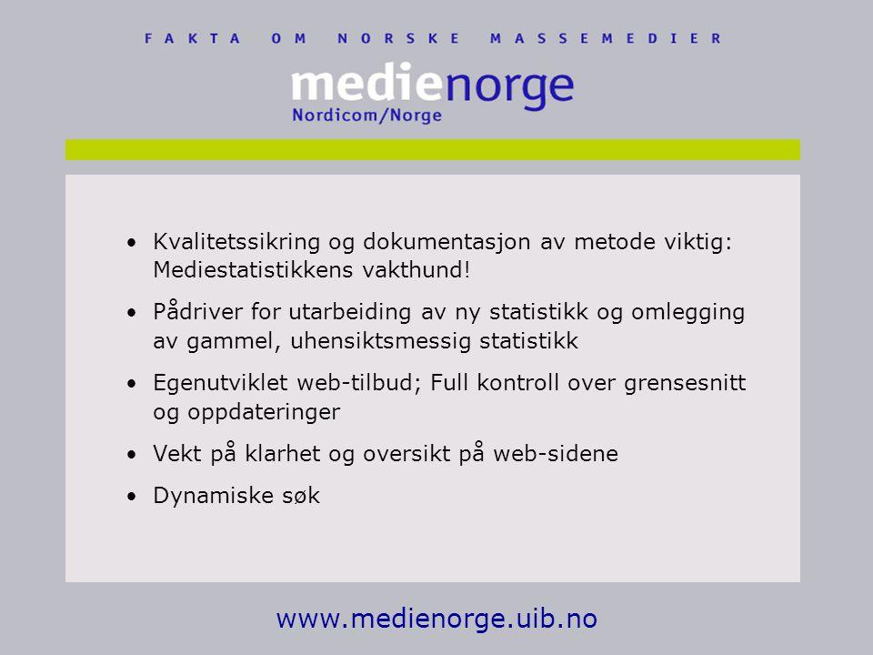 www.medienorge.uib.no Kvalitetssikring og dokumentasjon av metode viktig: Mediestatistikkens vakthund.