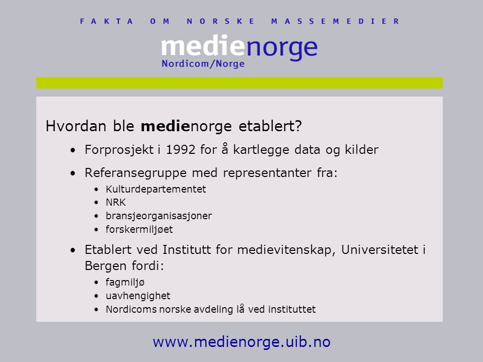 www.medienorge.uib.no Hvordan ble medienorge etablert.