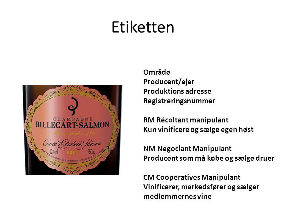 Etiketten Område Producent/ejer Produktions adresse Registreringsnummer RM Récoltant manipulant Kun vinificere og sælge egen høst NM Negociant Manipul