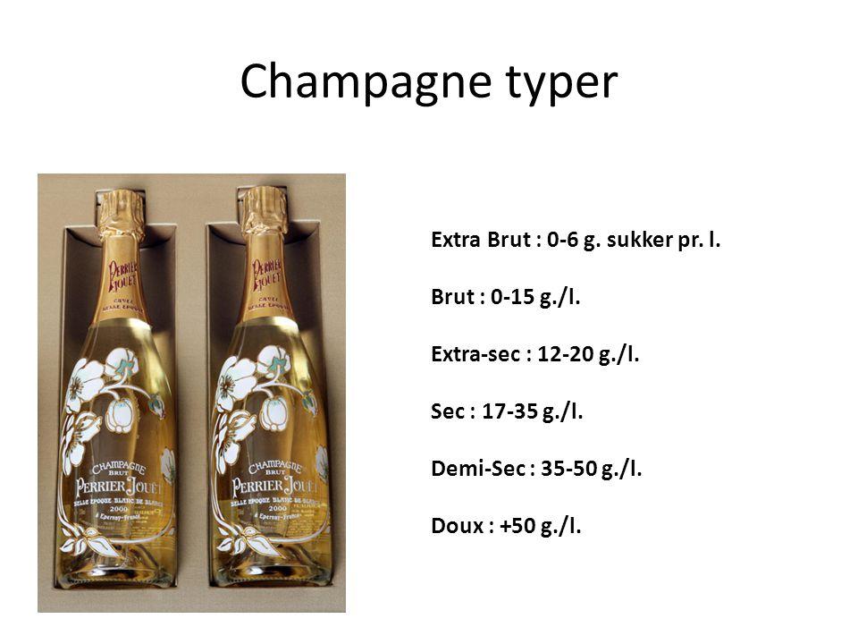 Champagne typer Extra Brut : 0-6 g. sukker pr. l. Brut : 0-15 g./l. Extra-sec : 12-20 g./l. Sec : 17-35 g./l. Demi-Sec : 35-50 g./l. Doux : +50 g./l.