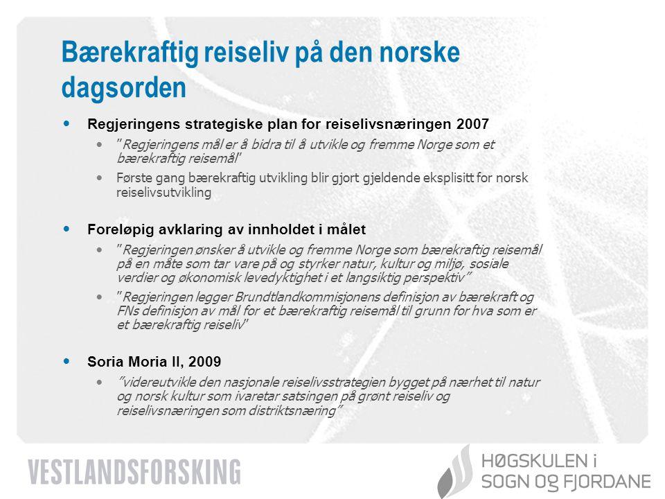 """www.vestforsk.no Bærekraftig reiseliv på den norske dagsorden Regjeringens strategiske plan for reiselivsnæringen 2007 """"Regjeringens mål er å bidra ti"""