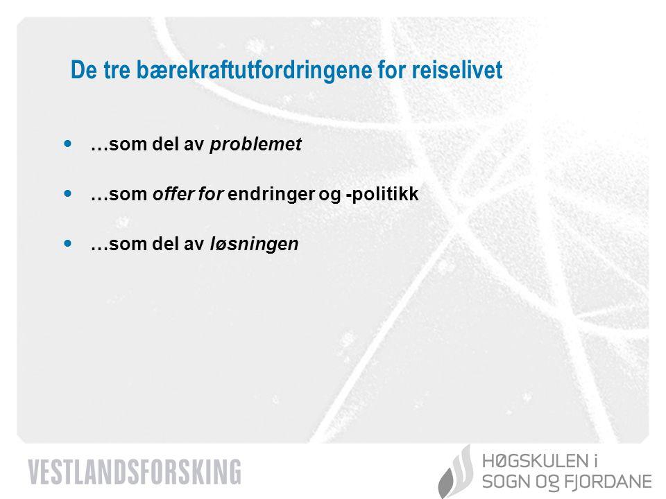 www.vestforsk.no Reiseliv som del av problemet: Utslipp og energi Kilde: Vestlandsforsking