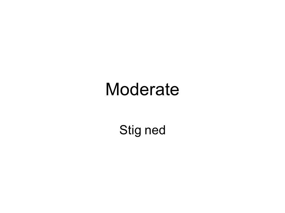 Moderate Stig ned