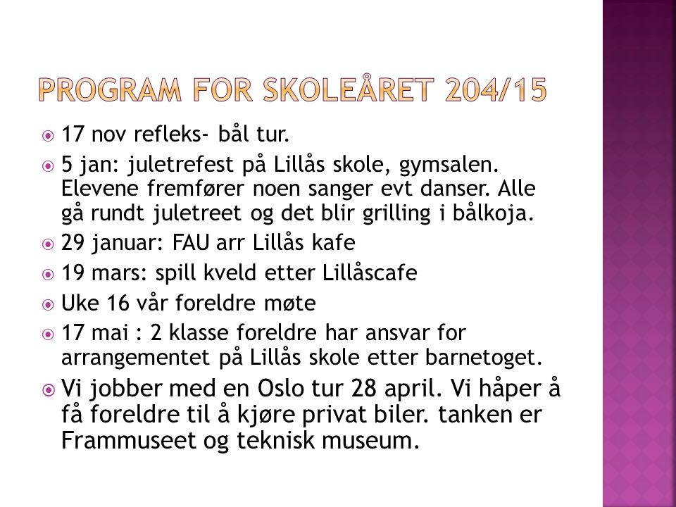  17 nov refleks- bål tur.  5 jan: juletrefest på Lillås skole, gymsalen.