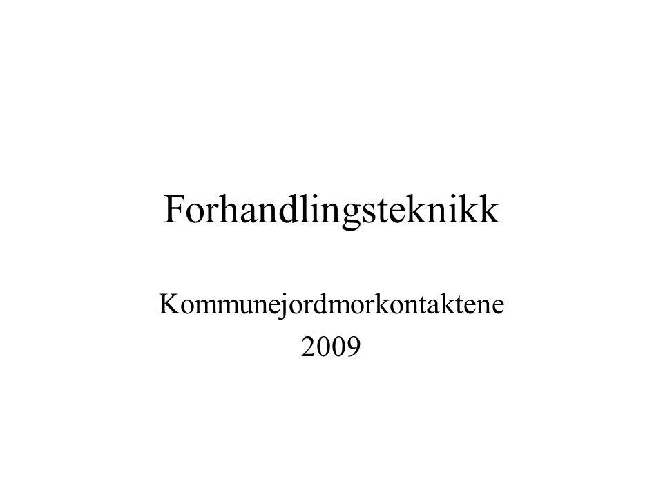 Forhandlingsteknikk Kommunejordmorkontaktene 2009