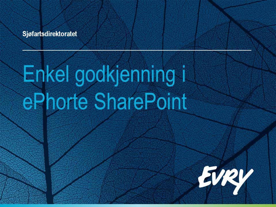 Enkel godkjenning i ePhorte SharePoint Sjøfartsdirektoratet