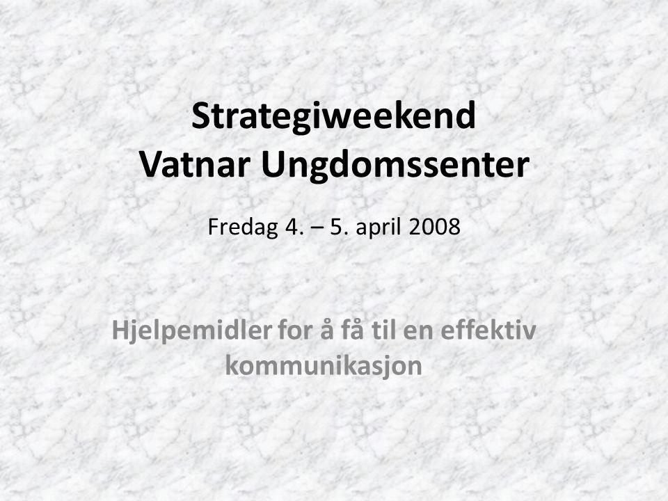 Strategiweekend Vatnar Ungdomssenter Fredag 4. – 5.