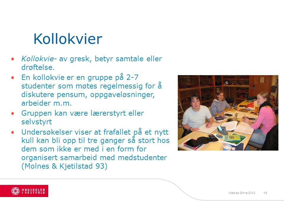 Kollokvier Kollokvie- av gresk, betyr samtale eller drøftelse. En kollokvie er en gruppe på 2-7 studenter som møtes regelmessig for å diskutere pensum