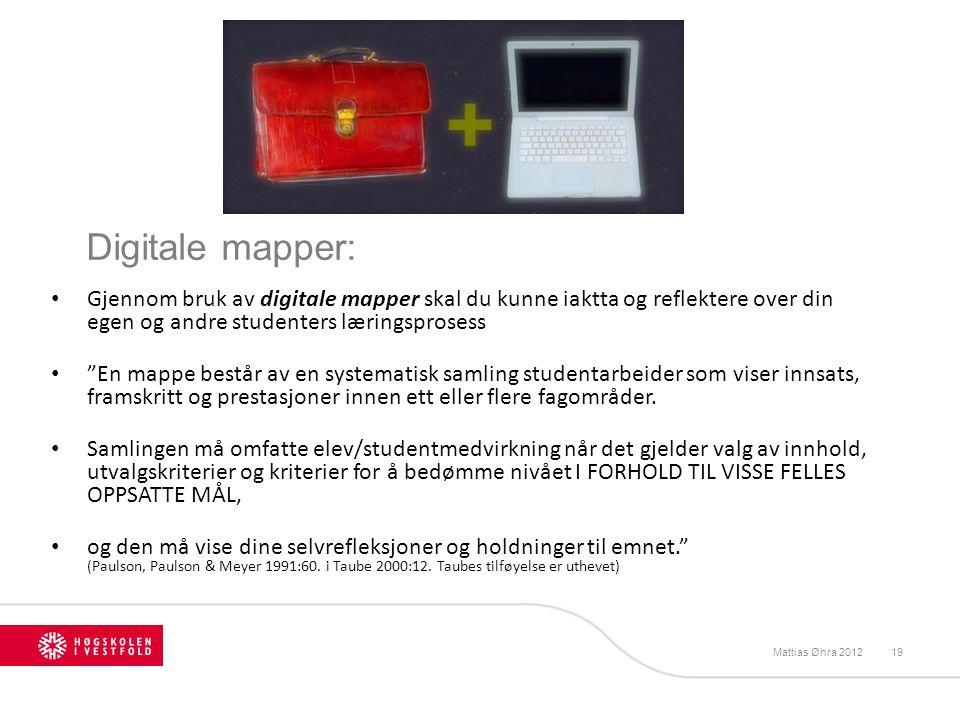"""Digitale mapper: Gjennom bruk av digitale mapper skal du kunne iaktta og reflektere over din egen og andre studenters læringsprosess """"En mappe består"""