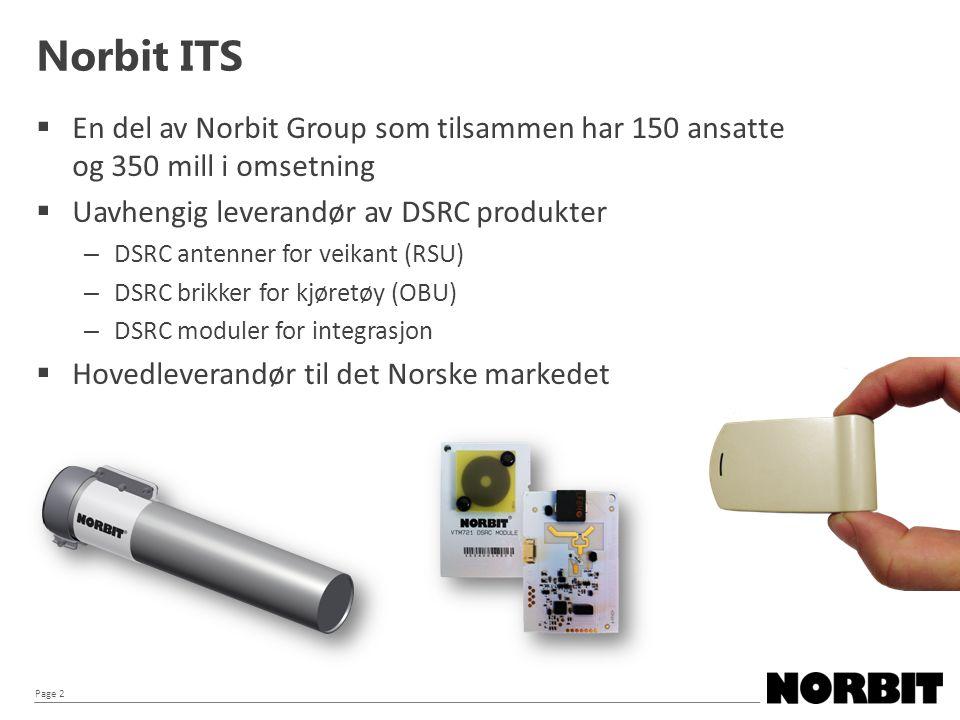 Page 2 Norbit ITS  En del av Norbit Group som tilsammen har 150 ansatte og 350 mill i omsetning  Uavhengig leverandør av DSRC produkter – DSRC anten