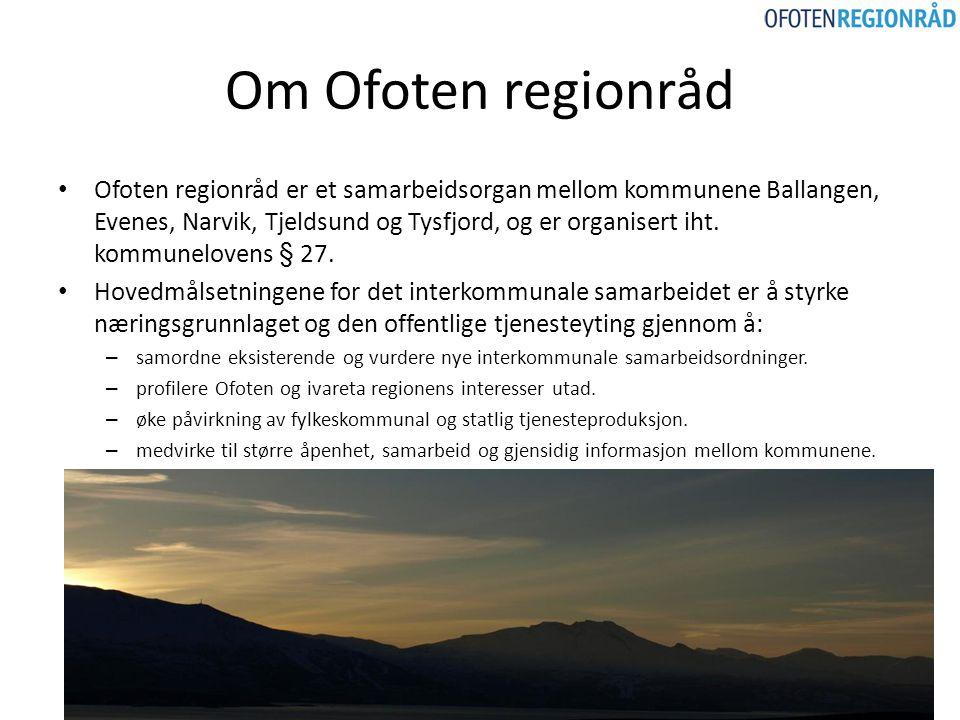 Om Ofoten regionråd Ofoten regionråd er et samarbeidsorgan mellom kommunene Ballangen, Evenes, Narvik, Tjeldsund og Tysfjord, og er organisert iht. ko