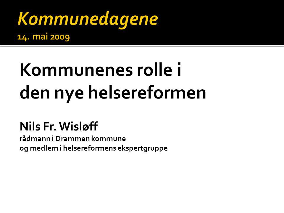 Kommunenes rolle i den nye helsereformen Nils Fr.