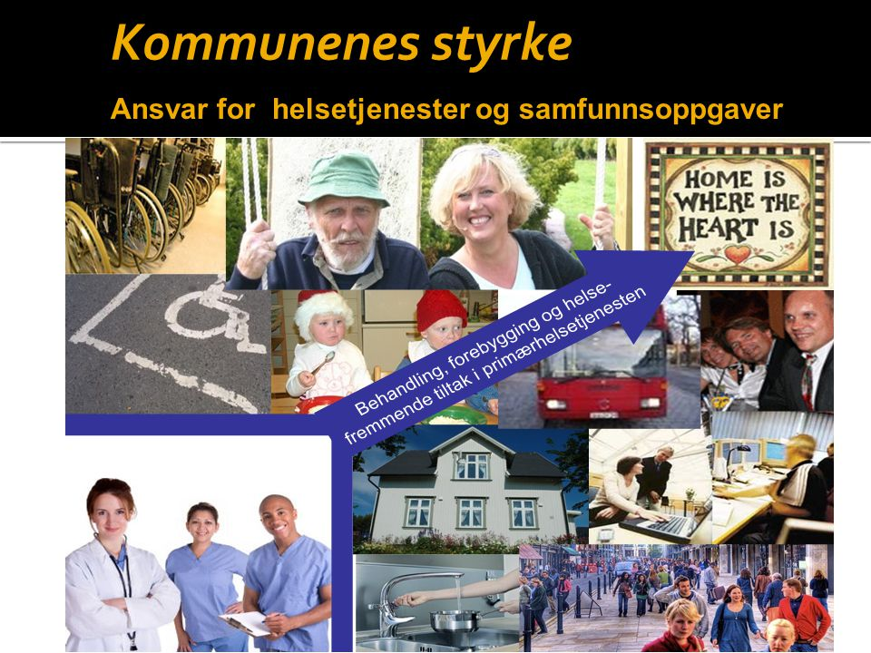 Ansvar for helsetjenester og samfunnsoppgaver Kommunenes styrke