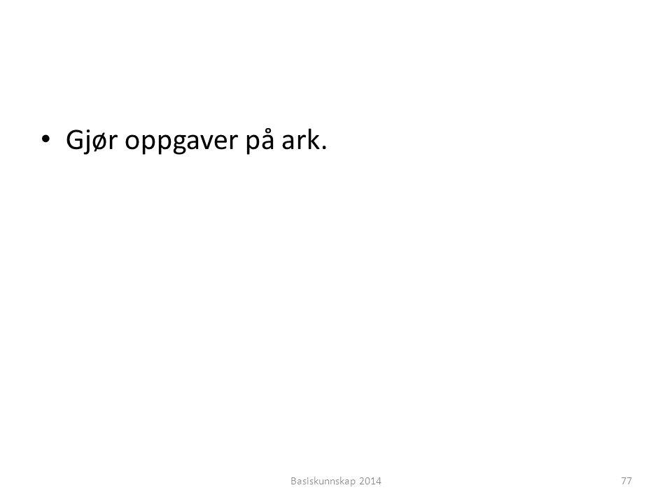 Gjør oppgaver på ark. Basiskunnskap 201477