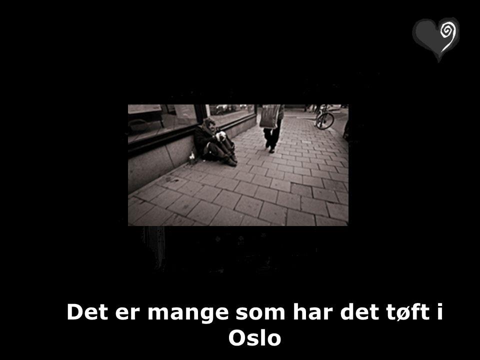 Det er mange som har det tøft i Oslo