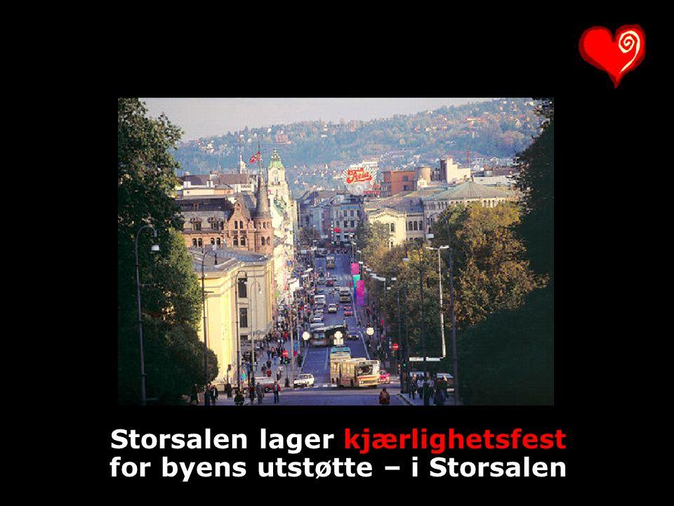 Storsalen lager kjærlighetsfest for byens utstøtte – i Storsalen