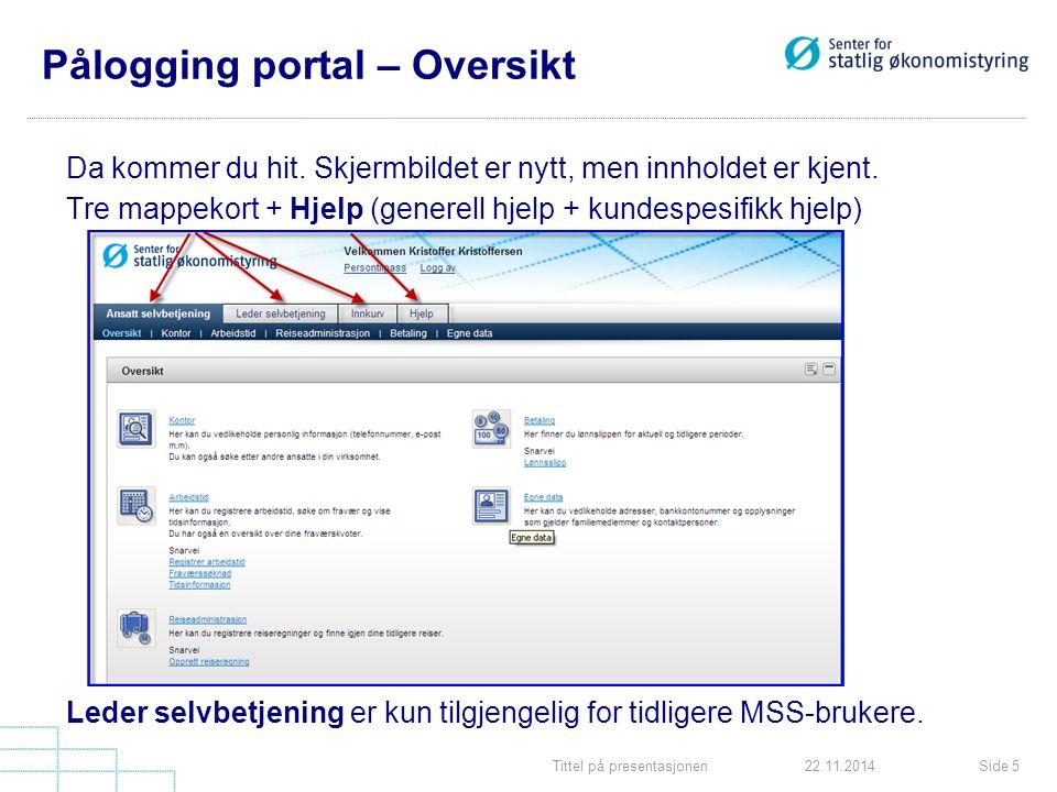 Tittel på presentasjonenSide 522.11.2014 Pålogging portal – Oversikt Da kommer du hit.