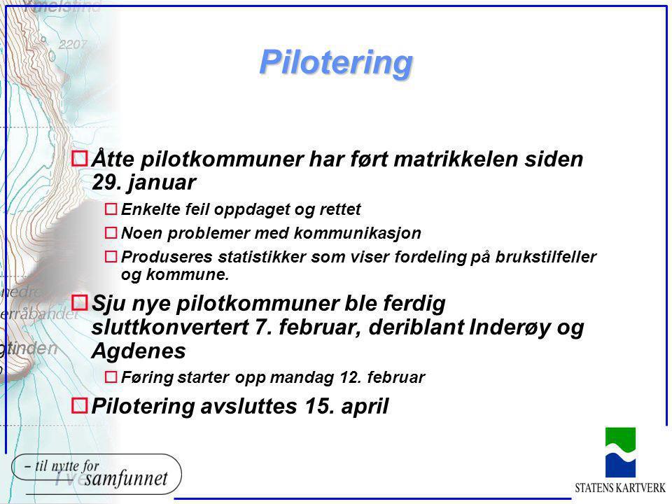 Pilotering oÅtte pilotkommuner har ført matrikkelen siden 29.