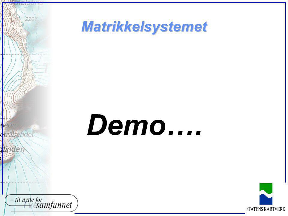 Matrikkelsystemet Demo….