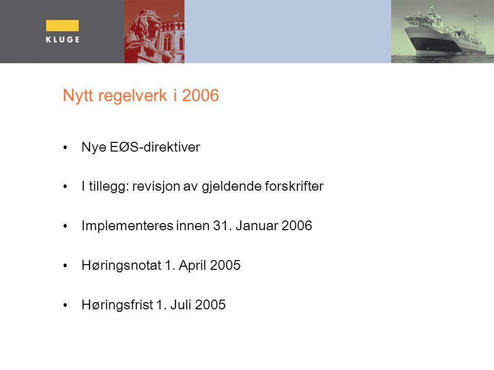Nytt regelverk i 2006 Nye EØS-direktiver I tillegg: revisjon av gjeldende forskrifter Implementeres innen 31. Januar 2006 Høringsnotat 1. April 2005 H