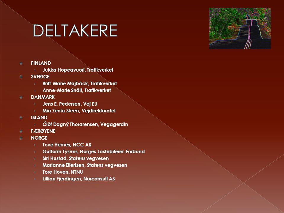  FINLAND › Jukka Hopeavuori, Trafikverket  SVERIGE › Britt-Marie Majbäck, Trafikverket › Anne-Marie Snäll, Trafikverket  DANMARK › Jens E.