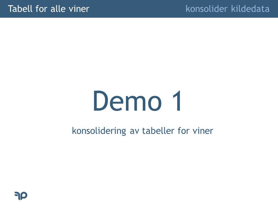 Tabell for alle viner konsolider kildedata Demo 1 konsolidering av tabeller for viner