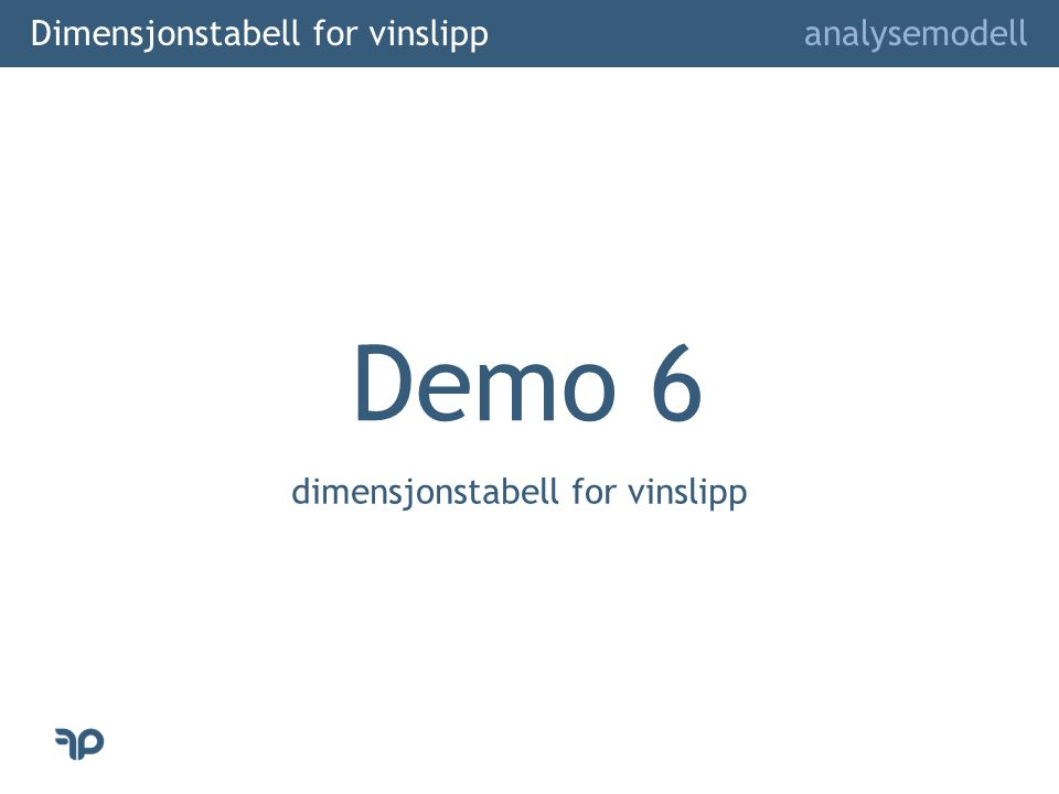 Dimensjonstabell for vinslipp analysemodell Demo 6 dimensjonstabell for vinslipp