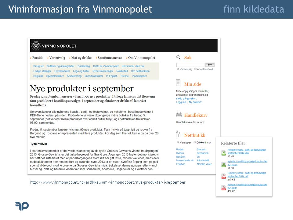 Vininformasjon fra Vinmonopolet finn kildedata http://www.vinmonopolet.no/artikkel/om-vinmonopolet/nye-produkter-i-september