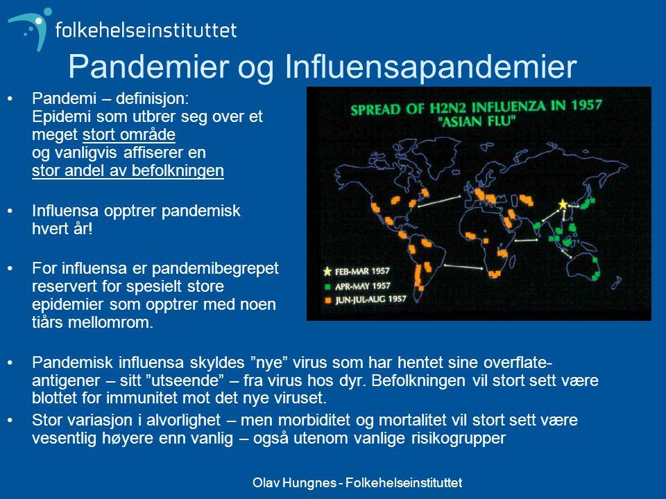 Olav Hungnes - Folkehelseinstituttet Pandemier og Influensapandemier Pandemi – definisjon: Epidemi som utbrer seg over et meget stort område og vanlig
