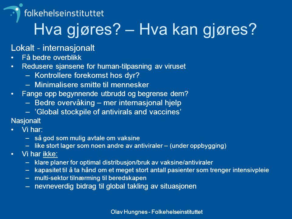 Olav Hungnes - Folkehelseinstituttet Hva gjøres? – Hva kan gjøres? Lokalt - internasjonalt Få bedre overblikk Redusere sjansene for human-tilpasning a