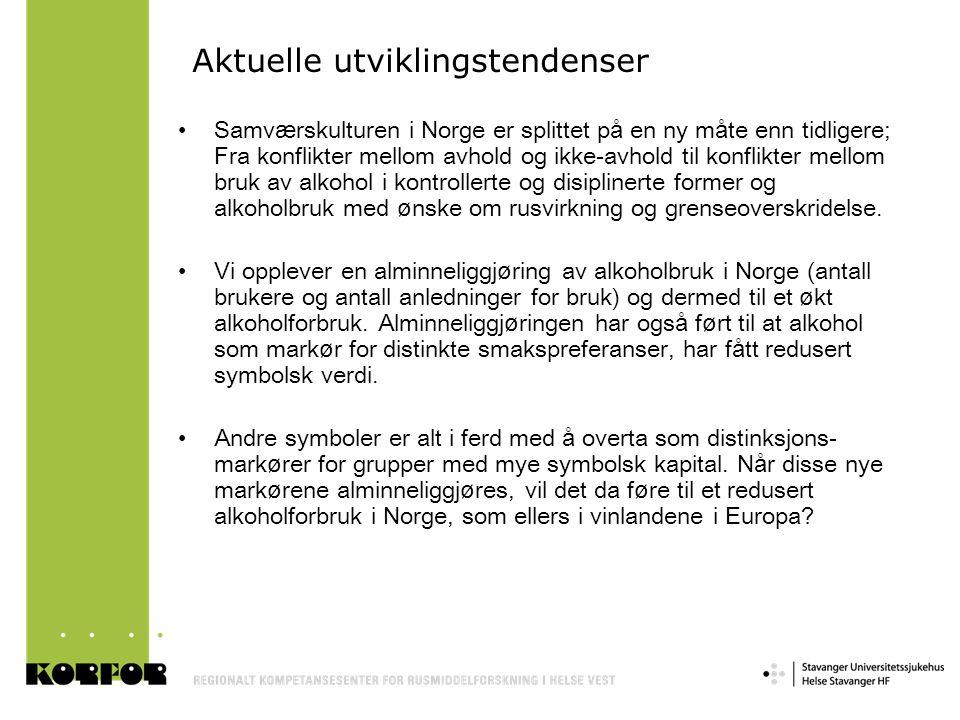 Aktuelle utviklingstendenser Samv æ rskulturen i Norge er splittet p å en ny m å te enn tidligere; Fra konflikter mellom avhold og ikke-avhold til kon