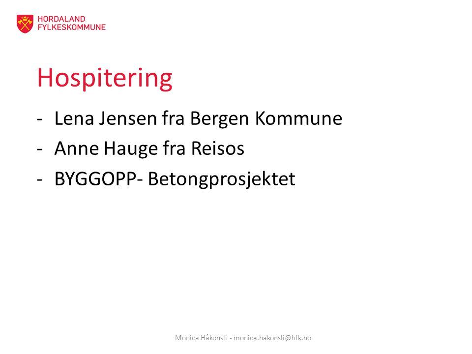 Hospitering -Lena Jensen fra Bergen Kommune -Anne Hauge fra Reisos -BYGGOPP- Betongprosjektet Monica Håkonsli - monica.hakonsli@hfk.no