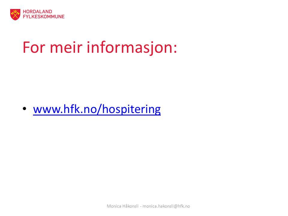 For meir informasjon: www.hfk.no/hospitering Monica Håkonsli - monica.hakonsli@hfk.no