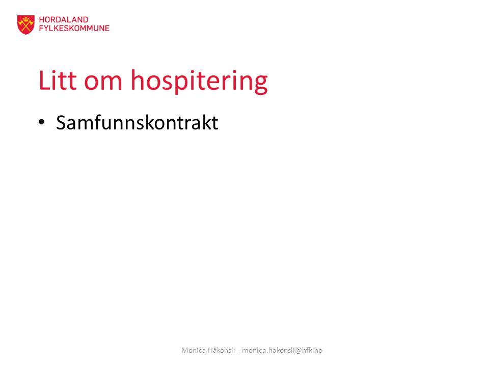 Litt om hospitering Samfunnskontrakt Monica Håkonsli - monica.hakonsli@hfk.no