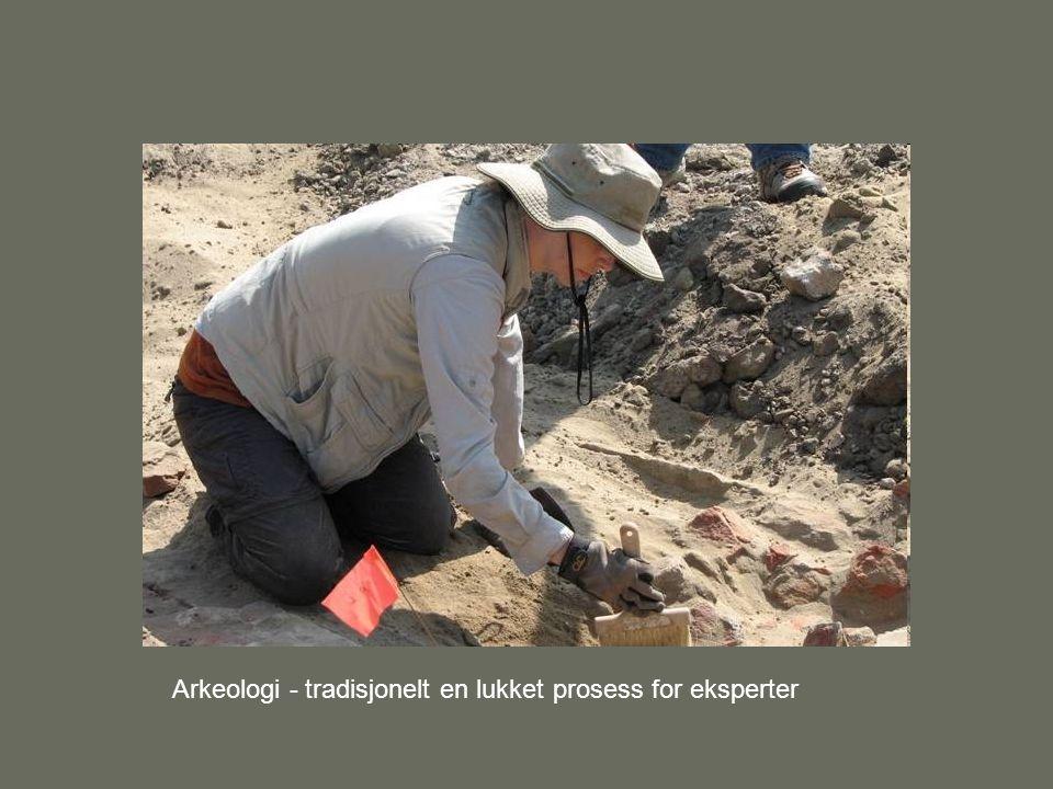 Arkeologi - tradisjonelt en lukket prosess for eksperter