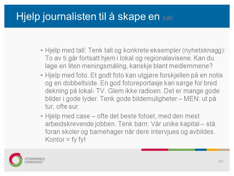 Hjelp journalisten til å skape en sak Hjelp med tall: Tenk tall og konkrete eksempler (nyhetsknagg): To av ti går fortsatt hjem i lokal og regionalavi