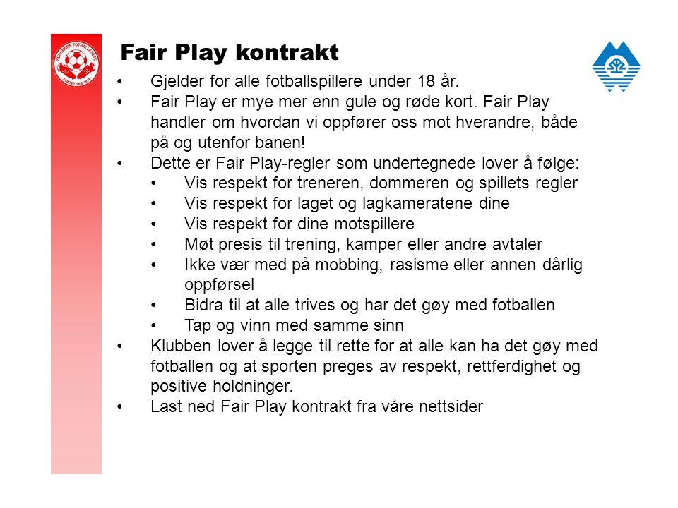 Fair Play kontrakt Gjelder for alle fotballspillere under 18 år.