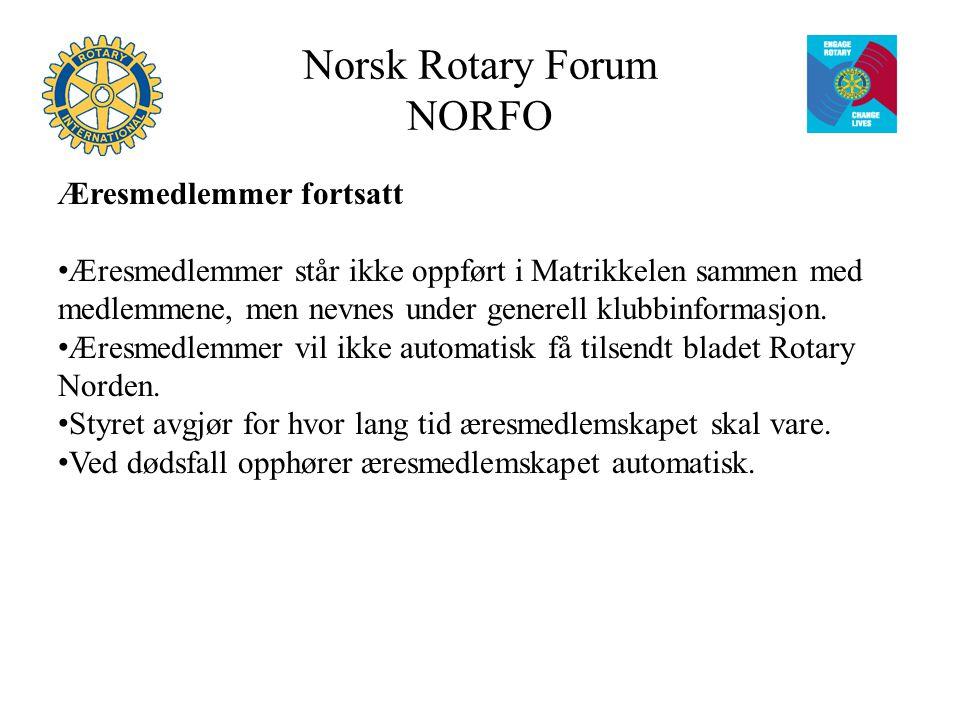 Norsk Rotary Forum NORFO Æresmedlemmer fortsatt Æresmedlemmer står ikke oppført i Matrikkelen sammen med medlemmene, men nevnes under generell klubbinformasjon.