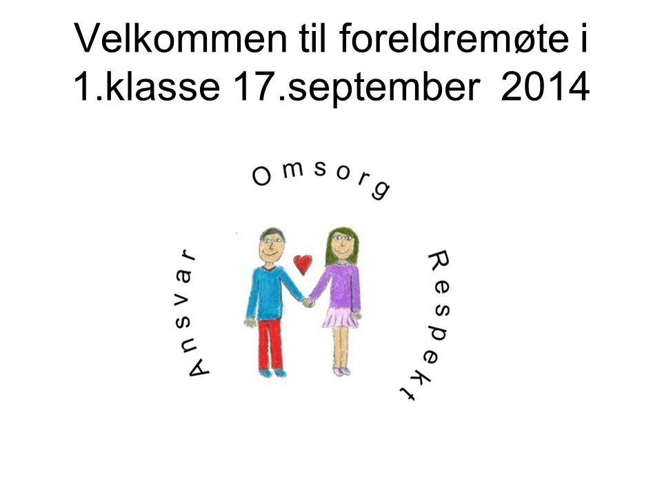 Velkommen til foreldremøte i 1.klasse 17.september 2014