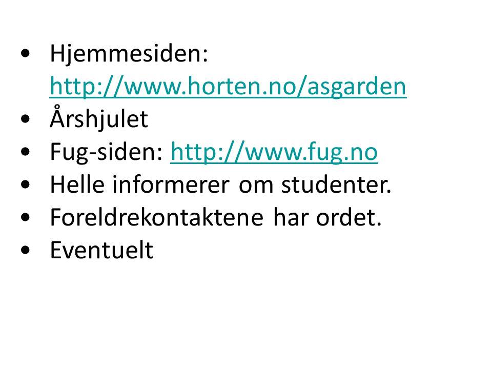 Hjemmesiden: http://www.horten.no/asgarden http://www.horten.no/asgarden Årshjulet Fug-siden: http://www.fug.nohttp://www.fug.no Helle informerer om s