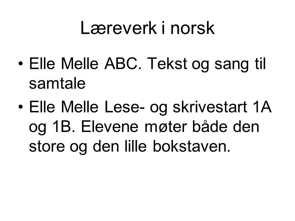 Læreverk i norsk Elle Melle ABC. Tekst og sang til samtale Elle Melle Lese- og skrivestart 1A og 1B. Elevene møter både den store og den lille bokstav